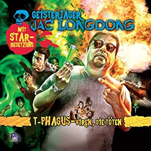 T-Phagus - Viren die töten (Jac Longdong 4) Hörspiel