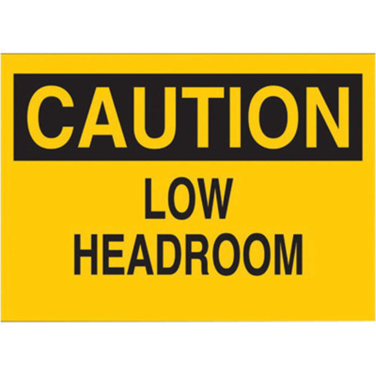 Brady 10'' X 14'' X 1/10'' Black On Yellow .0984'' B-120 Fiberglass Machine And Operational Sign''CAUTION LOW HEADROOM''