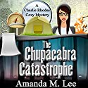The Chupacabra Catastrophe: A Charlie Rhodes Cozy Mystery, Book 2 Audiobook by Amanda M. Lee Narrated by Emily Lawrence