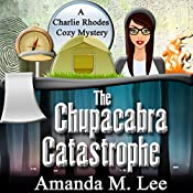The Chupacabra Catastrophe: A Charlie Rhodes Cozy Mystery, Book 2 | Amanda M. Lee