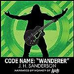 Code Name: Wanderer | J. H. Sanderson
