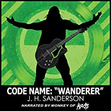 Code Name: Wanderer Audiobook by J. H. Sanderson Narrated by  Monkey of THE ADICTS
