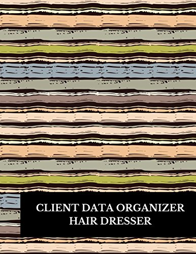 Client Data Organizer Hair Dresser: Large 8.5 Inches By 11 Client Profile Log Book Including Address Details And Appointment