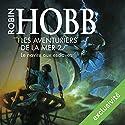 Le navire aux esclaves (Les aventuriers de la mer 2) | Livre audio Auteur(s) : Robin Hobb Narrateur(s) : Vincent de Boüard