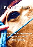 Leading Light: An Introduction to Ground Work for You and Your Horse