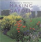 Making of a Garden, Rosemary Verey, 0711217912