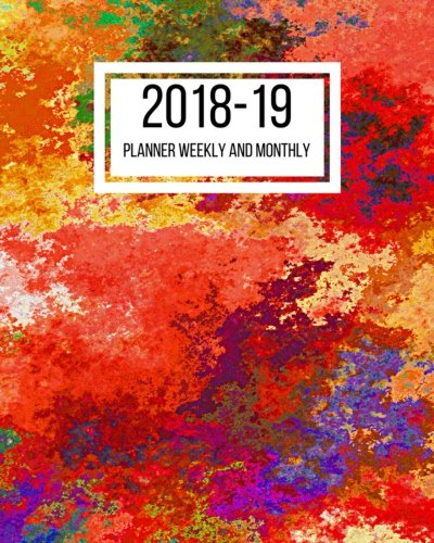 2018-19 Planner Weekly and Monthly: July 2018 to June 2019 Planner - 8 x 10 Inches - Paperback (Academic Planner) (Volume 96)