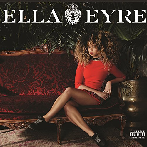 Ella Eyre [Explicit]
