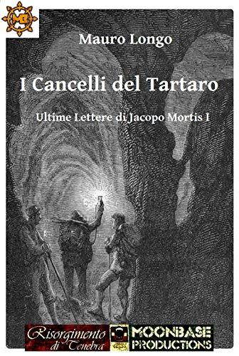 I Cancelli del Tartaro (Ultime lettere di Jacopo Mortis Vol. 1) (Italian Edition)