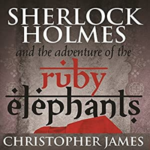 Sherlock Holmes and the Adventure of the Ruby Elephants Audiobook