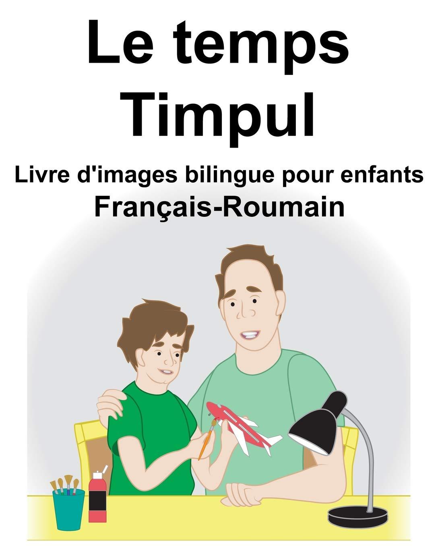 Francais Roumain Le Temps Timpul Livre D Images Bilingue