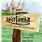 Libertania: A Country Called Prohibition | Brian Lobb