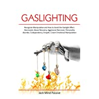 Gaslighting: Recognize Manipulative and How to Avoid the Gaslight Effect. Narcissistic...