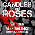 Candles and Roses: A Serial Killer Thriller Audiobook by Alex Walters Narrated by David McCann