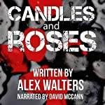 Candles and Roses: A Serial Killer Thriller | Alex Walters