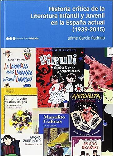 Historia crítica de la Literatura Infantil y Juvenil en la España actual 1939-2015 Fuera de colección: Amazon.es: García Padrino, Jaime: Libros