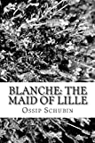 Blanche: the Maid of Lille, Ossip Schubin, 1482726890