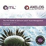 The ITIL Guide to Software and IT Asset Management
