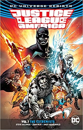 de3356c1dfcc Amazon.com  Justice League of America Vol. 1  The Extremists (Rebirth) (Justice  League of America  DC Universe Rebirth) (9781401273538)  Steve Orlando