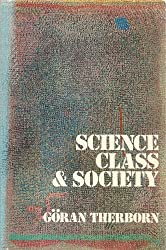 Science, Class & Society: On the Formation of Sociology & Historical Materialism