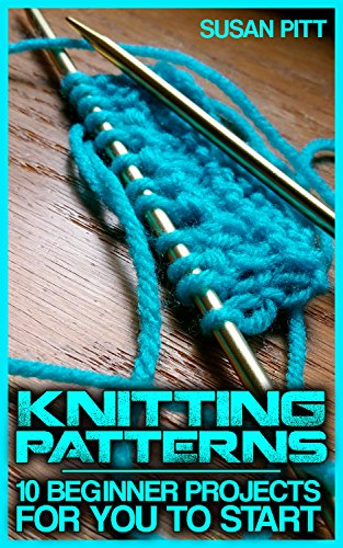 Knitting Patterns 10 Beginner Projects For You To Start Knitting