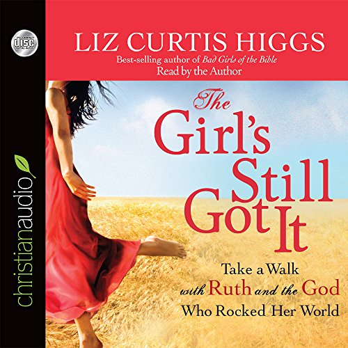 The Girl's Still Got It: Take a Walk with Ruth and the God Who Rocked Her World by christianaudio