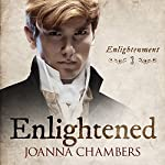 Enlightened: Enlightenment, Book 3 | Joanna Chambers