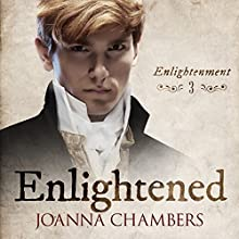 Enlightened: Enlightenment, Book 3 Audiobook by Joanna Chambers Narrated by Hamish Mckinlay