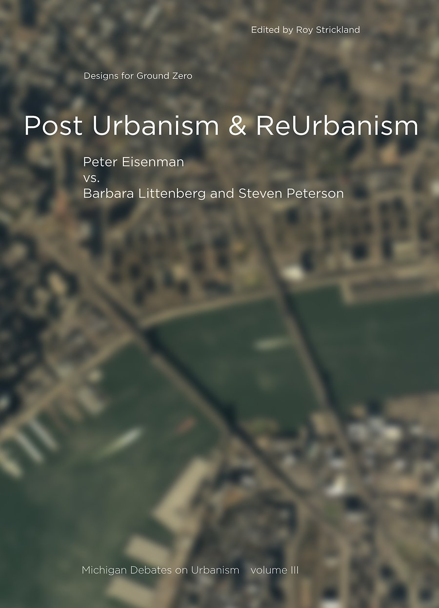 Post Urbanism & ReUrbanism: Michigan Debates on Urbanism, Vol. 3 pdf