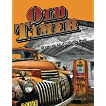 Oldtimer Grayscale Adult Coloring Book for Men: 43 Oldtimer Images of Vintage Rustic Cars, Trucks, Tractors, Tools, Motorcycles and other Things for Men to Color