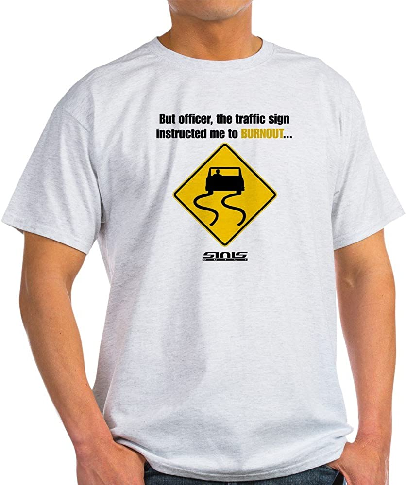 CafePress Burnout Traffic Sign T-Shirt Cotton T-Shirt 61zWOuwkY3L