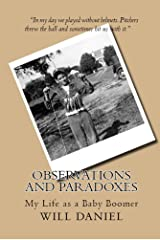 Observations and Paradoxes: My Life as a Baby Boomer Kindle Edition