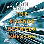 The Silence Between Breaths | Cath Staincliffe