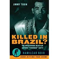 "Killed in Brazil?: The Mysterious Death of Arturo ""Thunder"" Gatti"