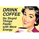 Drink Coffee Do Stupid Things with More Energy Humor Retro 1950s 1960s Sassy Joke Funny Quote Ironic Campy Ephemera Cool…