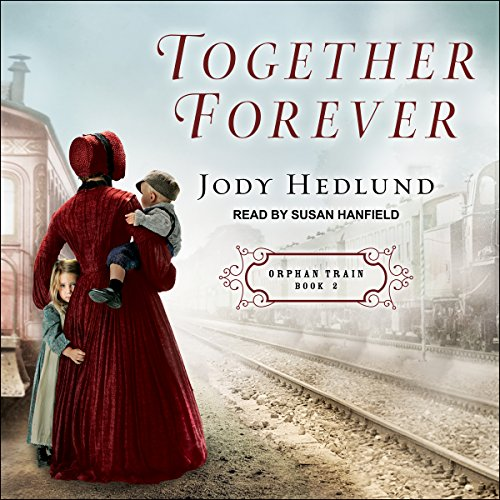 Together Forever: Orphan Train series, Book 2