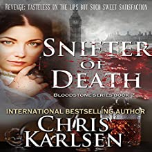 Snifter of Death: The Bloodstone Series, Book 2 Audiobook by Chris Karlsen Narrated by Nancy Bober