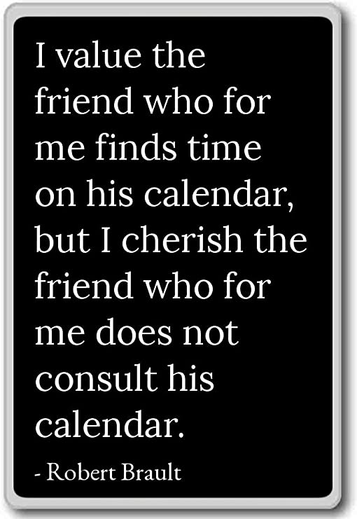 com i value the friend who for me finds time on h