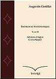 Apologétique et Canonique (Exposé de Théologie Systématique t. 2)