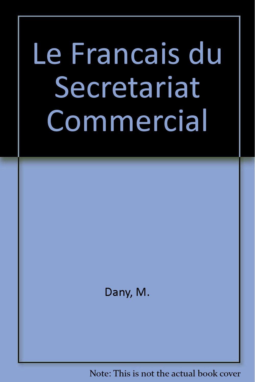 3e75179c26d Le Francais du Secretariat Commercial  M. Dany  Amazon.com  Books
