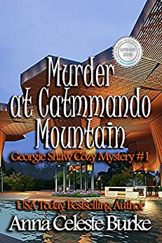 Murder at Catmmando Mountain Georgie Shaw Cozy Mystery #1 (Georgie Shaw Cozy Mystery Series) (English Edition) por [Burke, Anna Celeste]