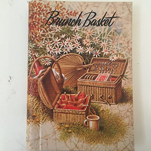 Brunch Basket: A Collection of Recipes for Brunch and Light Meals from the Junior League of Rockford