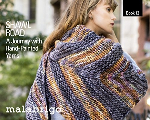 Malabrigo Book 13, Shawl Road by Malabrigo