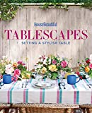 beautiful table settings House Beautiful Tablescapes: Setting a Stylish Table
