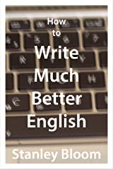 How to Write Much Better English Kindle Edition