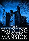 The Haunting of Quenby Mansion