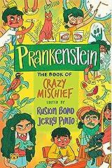 Prankenstein: The Book of Crazy Mischief Hardcover