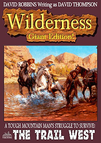 Wilderness Giant: The Trail West (A Wilderness Giant Book 5)