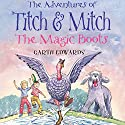 The Adventures of Titch and Mitch: The Magic Boots Audiobook by Garth Edwards Narrated by Richard Mitchley