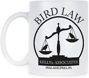 Kelly and Associates Gift Mug Bird Law Coffee Mugs Charlie Kelly Bird Law Cups Sunny In Philadelphia Cup